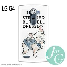 Stressed but well Dressed - Z Phone case for LG G4