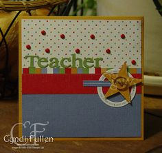 Primary Colors Teacher Card : StampinCyndi.com