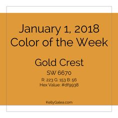 Your Forecast for the Week of January 1, 2018  The first day of the first week of the new year! You'll be finding joy living in the moment. In the NOW, you have the vibrant energy you need to joyfully go about your days and get things done in fun ways. Color of the Week - Gold Crest Our color, Gold Crest, brings color vibes of new pleasures and spontaneity. Keeping our 2018 and January themes in mind, heart and spirit, align with the energy at work. When you're feeling Intuitively Vibran