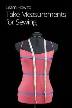 How to Take Measurements for Sewing