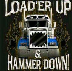 Load'er Up & Hammer Down!