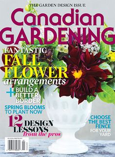 The Garden Design Issue: Fantastic fall flower arrangements; build a better border; spring blooms to plant now; 12 design lessons from the pros; choose the best fence for your yard and more! Gardening Magazines, Gardening Tips, Fall Flower Arrangements, Best Build, E Magazine, Library Card, Spring Blooms, Fall Flowers, Garden Inspiration