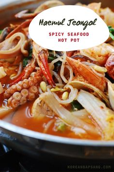This seafood hot pot (haemul jeongol, 해물전골) is a family favorite. It's hearty, spicy, packed with savory and briny flavors, bubbling hot, and visually appealing! #hotsoup #spicysoup #seafoodsoup #dinner #koreanrecipe #koreanbapsang @koreanbapsang | koreanbapsang.com