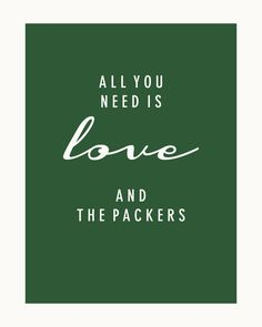 All You Need Is Love and The Green Bay Packers