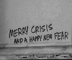 Merry crisis and happy new fear