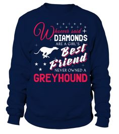 # Diamonds-and-Greyhound .  Whoever said: Diamonds are a girls best friend never owned a GreyhoundGreyhounds, Greyhound Hoodie, Greyhound Sweater, Greyhound Christmas Holiday