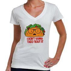 Women's Don't Wanna Taco 'Bout It Vneck T-Shirt - Juniors Fit