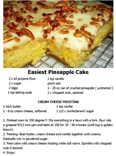 Easiest Pineapple Cake I love one bowl recipes, and this one is no exception. You spread the cream cheese frosting over it while it's still hot, so the frosting melts and seeps into the cake, making it a little gooey and dense. My Photos Cook time: 40 Min  Prep time: 5 Min  Serves: 15