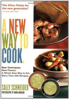 A New Way to Cook by Sally Schneider. $16.47. Publication: October 15, 2003. Publisher: Artisan (October 15, 2003)