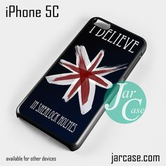 i believe in sherlock holmes Phone case for iPhone 5C and other iPhone devices