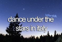 Dance under the stars in Italy.