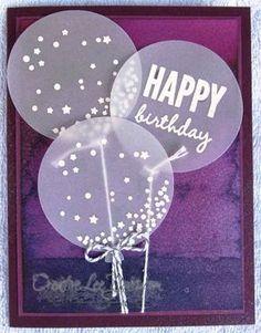 Vellum Ballons by Wendy Lee, #creativeleeyours, Stampin' Up!, Celebrate Today Stamp Set Papel Vellum, Vellum Crafts, Tape Crafts, Handmade Birthday Cards, Happy Birthday Cards, Greeting Cards Handmade, Birthday Gifts, Acetate Cards, Karten Diy