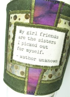 Coffee Cup Cozy  Girl friends and Sisters Quote by CreamNoSugar    GIFT Idea - Great for your BFF  :)