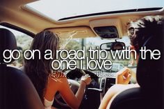 TRAVEL: || go on a road trip with the one i love ||