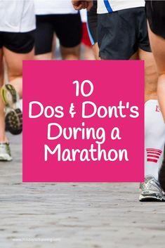 During a marathon: 10 dos and don'ts during a marathon | training for a marathon | marathon training | what to expect during a marathon #marathon #running #runner #racedayexpectations #raceday #marathondosanddonts