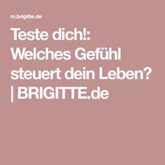 Teste dich!: Welches Gefühl steuert dein Leben? | BRIGITTE.de Mindfulness, Inspiring Quotes, Health And Fitness, Psychology, Education, Reading, Consciousness