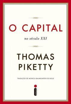 Baixar Livro O Capital no Seculo XXI - Thomas Piketty em PDF, ePub e mobi