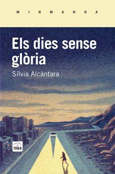 MAIG-2016. Sílvia Alcántara. Els dies sense glòria. N(ALC)DIE. http://www.ccma.cat/tv3/alacarta/telenoticies-vespre/els-dies-sense-gloria-nou-llibre-de-silvia-alcantara/video/5587294/