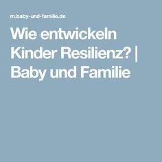 Wie entwickeln Kinder Resilienz?   Baby und Familie