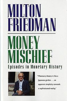 Milton Friedman | Money Mischief - Episodes in Monetary History