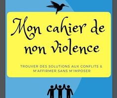 My notebook of non violence (children): to practice the benevolent communication and to regulate the conflicts - - Class Management, Anger Management, Classroom Management, French Classroom Decor, Learning Activities, Activities For Kids, Education Positive, Trouble, Cycle 3