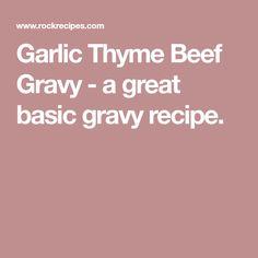 Garlic Thyme Beef Gravy - a great basic gravy recipe.