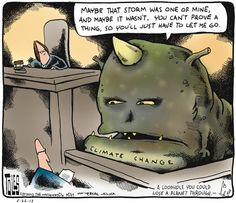 The Climate Monster takes the stand!  (Tom Toles, Wash Post)
