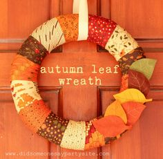 Autumn Leaf Thanksgiving Wreath - I think I might actually make a winter version of this with different fabric!