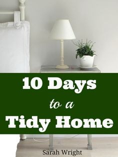 Is your house a mess?  Do you long for an organized, decluttered, peaceful home?  The 10 Days to a Tidy Home Challenge will help you take back your home and your life.