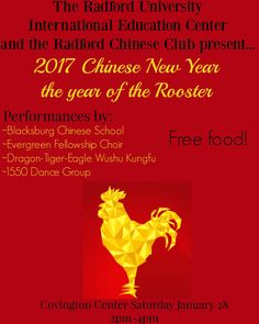 The Radford University International Education Center and the Radford University Chinese Club present the 2017 Radford University Chinese New Year Celebration on Saturday, January 28, 2017 at Performance Hall inside the Covington Center. Admission is free.