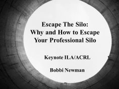 http://librarianbyday.net/2014/05/02/escape-the-silo-iowa-acrl-keynote/
