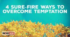4 Surefire Ways to Overcome Temptation