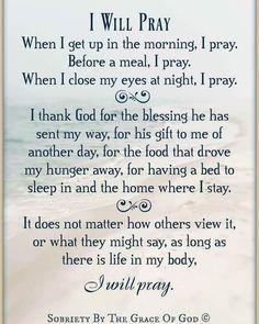 I will pray Prayer Verses, God Prayer, Power Of Prayer, Daily Prayer, Prayer Quotes, Bible Verses, Money Prayer, Good Morning Prayer, Morning Prayers
