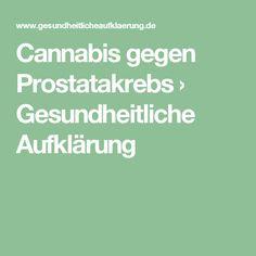Cannabis gegen Prostatakrebs › Gesundheitliche Aufklärung