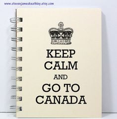 Travel Journal Diary Notebook Sketch Book - Keep Calm and Go To Canada - Ivory