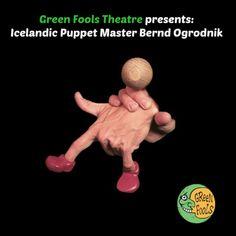 Green Fools Theatre presents Icelandic master puppeteer Bernd Ogrondnik.