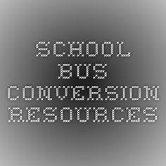 School Bus Conversion - resources