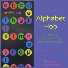 Alphabet Hop- could make it into a large game on the floor.  Name letter and/or sound of letter.  First to z wins!