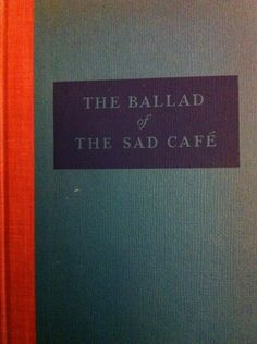 Marilyn's Bookshelf: The Ballad Of The Sad Cafe by Carson McCullers
