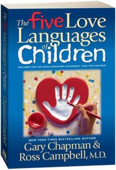 This book suggests that we all receive love in different languages. It also helps us determine which love language works best for each child.