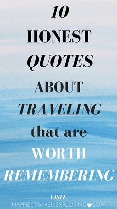 10 Honest Quotes About Travel That Are Worth Remembering // #truthbomb
