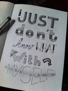 I just dont' know... / Hand lettering by Katya Lounis 11K, via Behance