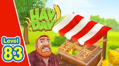 HAY DAY -  Level 83 - iPad / iPhone / Android