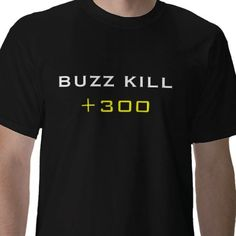 BUZZ KILL, +300 T-SHIRT from http://www.zazzle.com/call+of+duty+tshirts Cool Shirts, Tee Shirts, Geek Clothing, Cod, Nerdy, Goodies, Video Games, T Shirts, Cod Fish