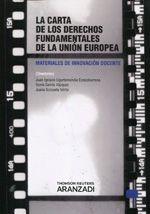 La Carta de los Derechos fundamentales de La Unión Europea.  Aranzadi, 2012