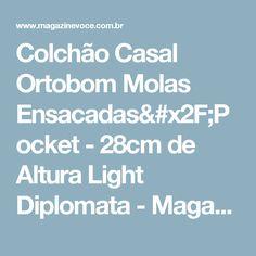 Colchão Casal Ortobom Molas Ensacadas/Pocket - 28cm de Altura Light Diplomata - Magazine Vitrinex