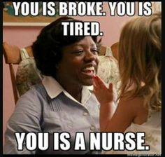 You is a nurse.