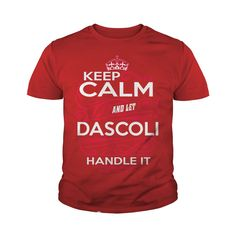 Keep Calm And Let DASCOLI Handle It - DASCOLI Tee Shirt, DASCOLI shirt, DASCOLI Hoodie, DASCOLI Family, DASCOLI Tee, DASCOLI Name, DASCOLI kid, DASCOLI Sweatshirt, DASCOLI lifestyle, DASCOLI names #gift #ideas #Popular #Everything #Videos #Shop #Animals #pets #Architecture #Art #Cars #motorcycles #Celebrities #DIY #crafts #Design #Education #Entertainment #Food #drink #Gardening #Geek #Hair #beauty #Health #fitness #History #Holidays #events #Home decor #Humor #Illustrations #posters #Kids…