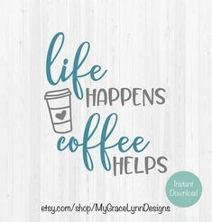 Coffee Quotes, Coffee Humor, Funny Coffee, Life Happens, Shit Happens, Wedding Symbols, Image Font, Christmas Gifts To Make, Common Phrases