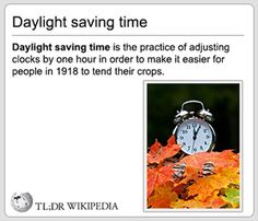 This is the reason why Daylight Savings Time was invented.  It is annoying and unnecessary.  I hate Daylight Savings Time and know there are others like me out there.